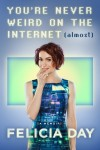 Review: You're Never Weird on the Internet (Almost), by Felicia Day