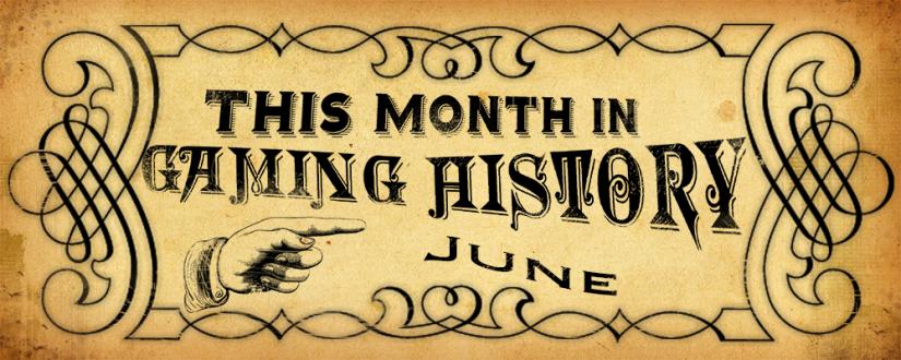 GamingHistory-June