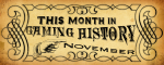 This Month in Gaming History November